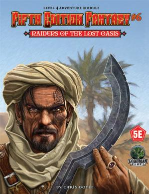 Dungeons & Dragons RPG: (Fifth Edition Fantasy) #6 Raiders Of The Lost Oasis