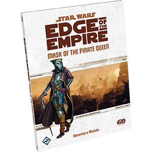 Edge of the Empire RPG: Mask of the Pirate Queen