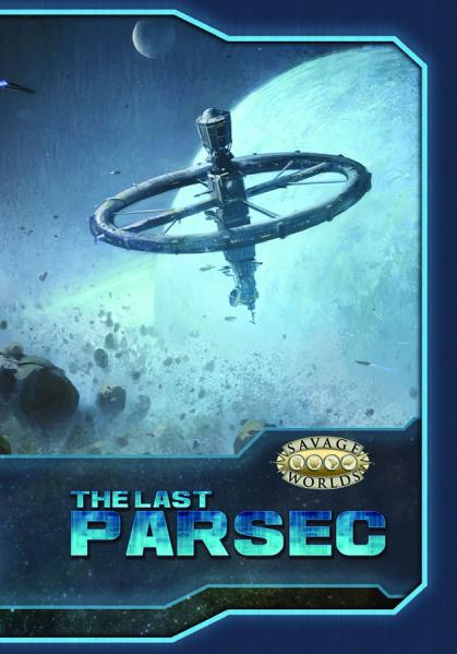Savage Worlds RPG: The Last Parsec Core Rulebook (HC)