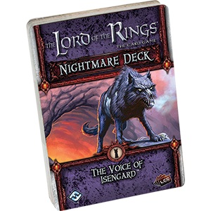 Lord of the Rings LCG: The Voice of Isengard Nightmare Decks