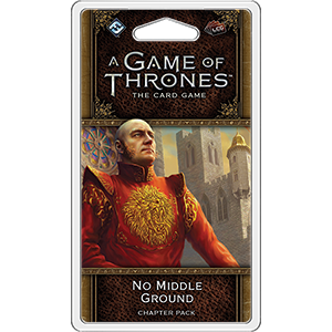 A Game of Thrones LCG: No Middle Ground Chapter Pack