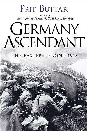 [General Military] Germany Ascendant: The Eastern Front 1915