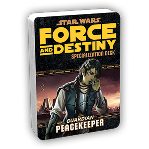 Force & Destiny RPG: Peacekeeper Specialization Deck