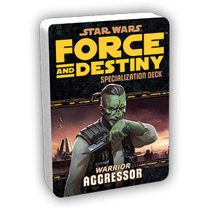 Force & Destiny RPG: Aggressor Specialization Deck