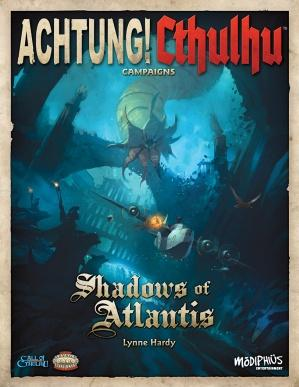 Achtung! Cthulhu RPG: Shadows of Atlantis (Call of Cthulhu/Savage Words Supp., Full Color)