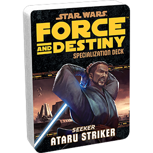 Force & Destiny RPG: Ataru Striker Specialization Deck