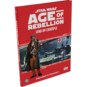 Age of Rebellion RPG: Lead by Example