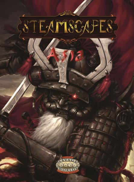 Savage Worlds RPG: Steamscapes Asia