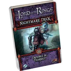 Lord of the Rings LCG: Trouble in Tharbad Nightmare Deck