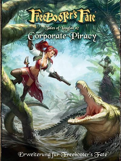Freebooter's Fate: Tales of Longfall #2 - Corporate Piracy