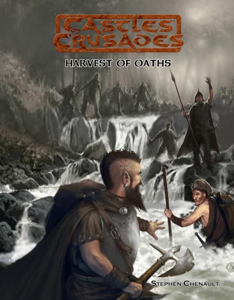 Castles & Crusades RPG: Harvest Of Oaths (Adventure)