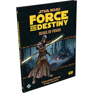 Force and Destiny RPG: Nexus of Power