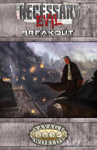 Savage Worlds RPG: Necessary Evil - Breakout (Limited Edition)