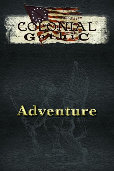 Colonial Gothic RPG: Adventure (Sourcebook)