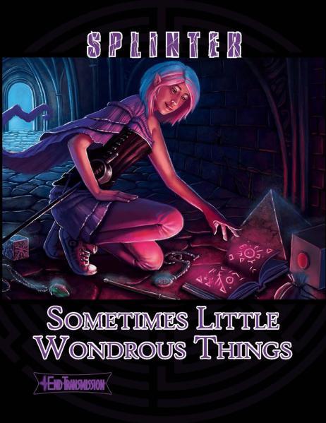 Splinter RPG: Sometimes Little Wondrous Things (Sourcebook)