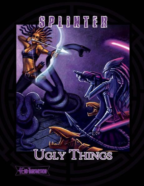 Splinter RPG: Ugly Things (Sourcebook)