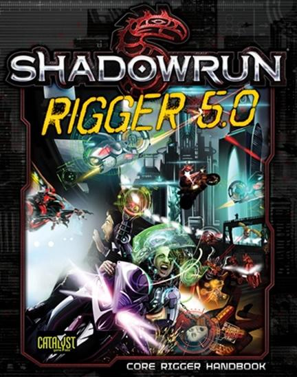 Shadowrun RPG: Shadowrun Rigger 5.0
