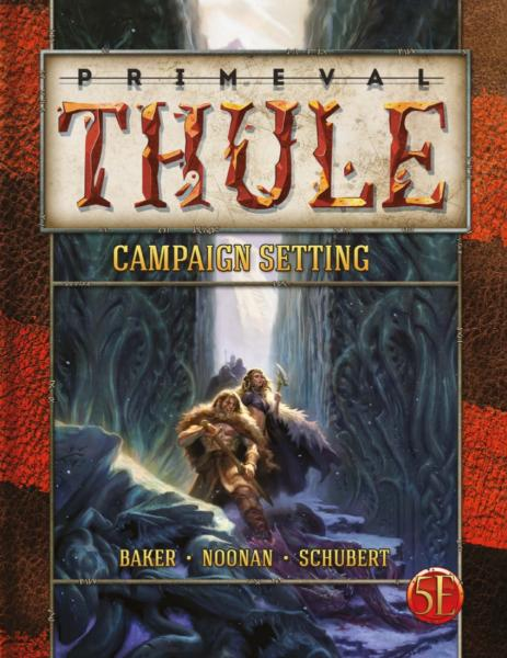 Dungeons & Dragons Next RPG: Primeval Thule Campaign Setting (HC)