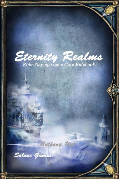 Eternity Realms RPG: Core Rulebook (Cinematic d100 System)