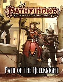 Pathfinder RPG: (Campaign Setting) Path Of The Hellknight