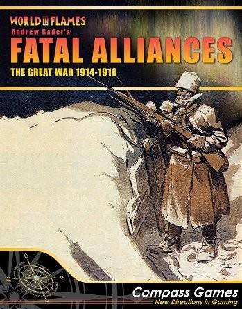 Fatal Alliances: The Great War, 1914-1918 (World In Flames)