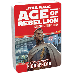Age of Rebellion RPG: Figurehead Specialization Deck