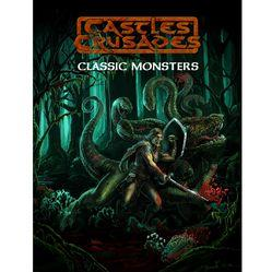 Castles & Crusades RPG: Classic Monsters Revisited (HC)