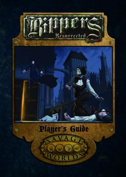 Savage Worlds RPG: Rippers Resurrected Player's Guide [Limited Edition] (HC)