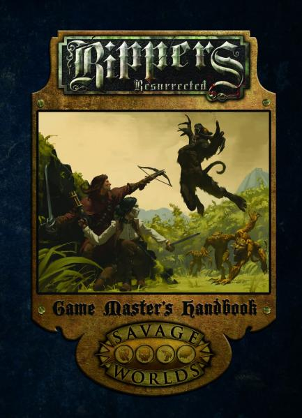 Savage Worlds RPG: Rippers Resurrected Game Master's Handbook [Limited Edition] (HC)