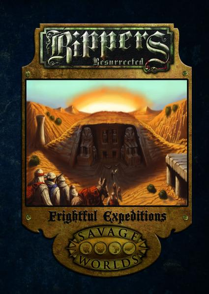 Savage Worlds RPG: Rippers Resurrected - Frightful Expeditions [Limited Edition] (HC)