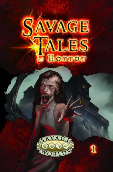 Savage Worlds RPG: Savage Tales Of Horror, Volume 1 Limited Edition (HC)