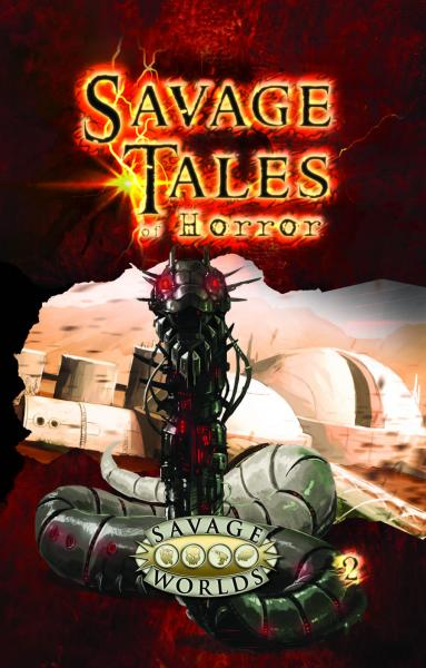 Savage Worlds RPG: Savage Tales Of Horror, Volume 2 Limited Edition (HC)