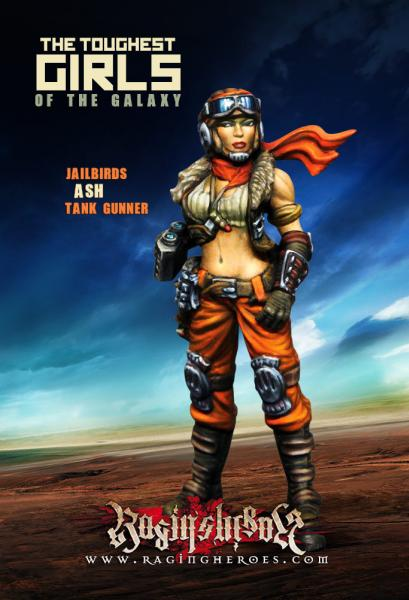 Raging Heroes: (Jailbirds) Ash, Tank Gunner