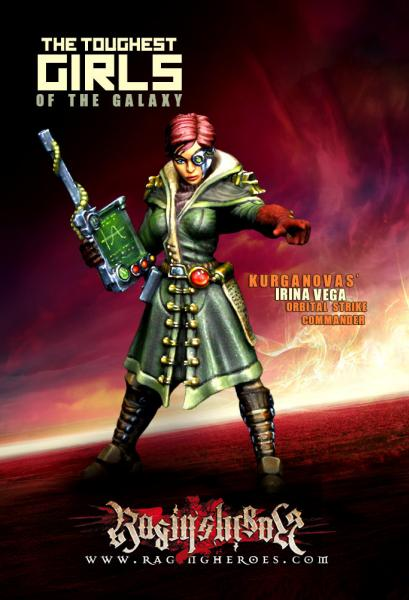 Raging Heroes: (Kurganova Shock Troops) Irina Vega, Orbital Strike Commander (Adviser)