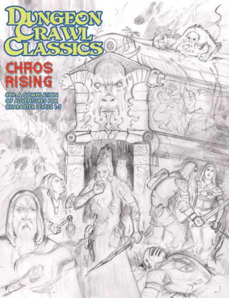Dungeon Crawl Classics RPG: (Adventure) #89 Chaos Rising (Sketch Cover Edition)