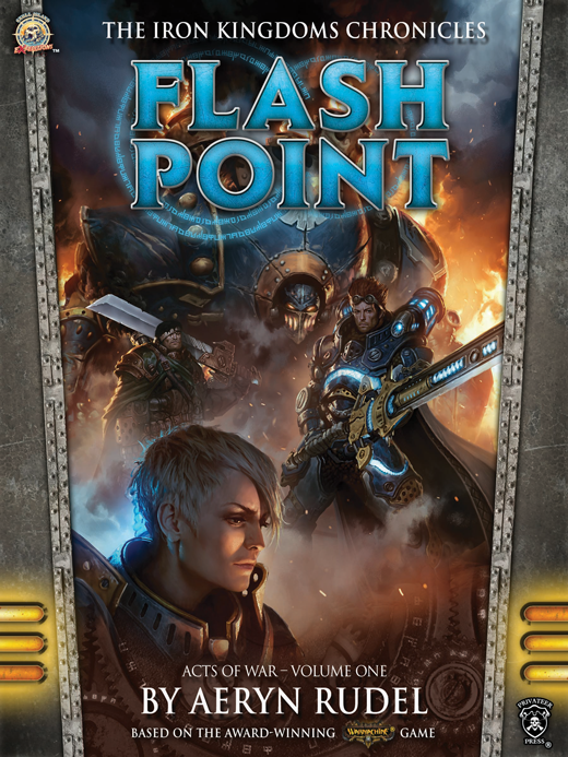 Warmachine: Flash Point (Acts Of War, Volume One) [Fiction Novel]