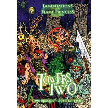 Lamentations Of The Flame Princess RPG: Towers Two (HC)