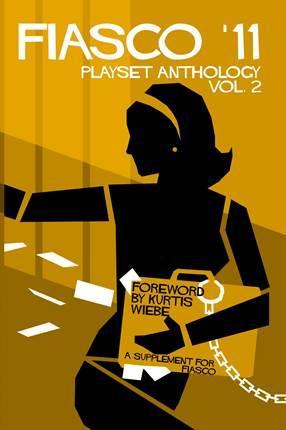 Fiasco RPG: Fiasco '11 Playset Anthology Volume 2