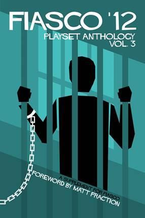 Fiasco RPG: Fiasco '12 Playset Anthology Volume 3