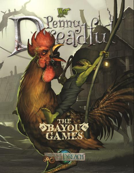 Through The Breach RPG: (Penny Dreadful) Bayou Games