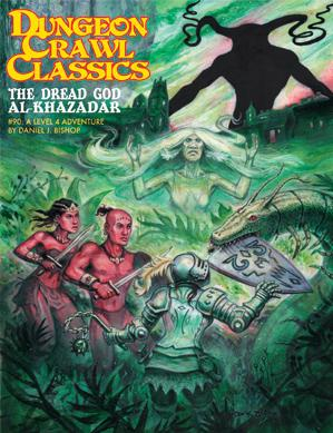 Dungeon Crawl Classics RPG: (Adventure) #90 The Dread God Al-Khazadar