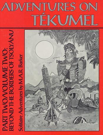 Empire Of The Petal Throne RPG: Beyond The Borders Of Tsolyanu (Adventures On Tekumel)