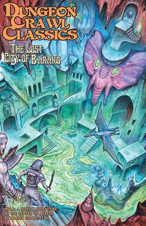 Dungeon Crawl Classics RPG: (Adventure) #91.1 The Lost City Of Barako (Digest Size)
