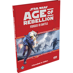 Age of Rebellion RPG: Forged in Battle