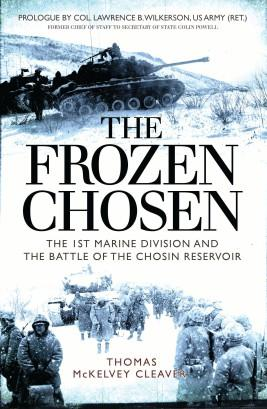 [General Military] The Frozen Chosen: The 1st Marine Division & The Battle Of The Chosin Reservoir