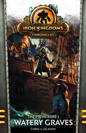Iron Kingdoms: Watery Graves [Novel]