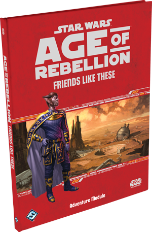 Age of Rebellion RPG: Friends Like These