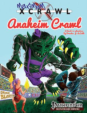 Xcrawl RPG: Maximum Xcrawl - AnaheimCrawl (Max. Xcrawl Adventure)
