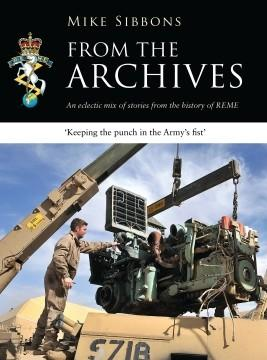 [General Military] From The Archives: An Eclectic Mix Of Stories From The History Of REME