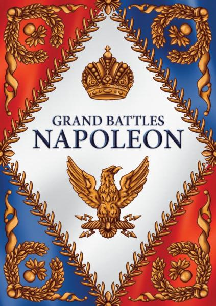 Grand Battles Napoleon: Historical Miniatures Rules